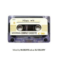 Mr.BEATS a.k.a. DJ CELORY : Nas Mix (MIX-CD)