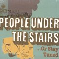 People Under The Stairs / ...Or Stay Tuned (CD)