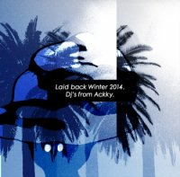 Ackky : Laid Back Winter 2014 (MIX-CD)