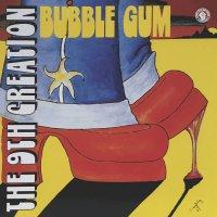 The 9th Creation : Bubble Gum (LP/reissue)