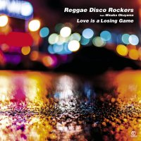 予約商品・Reggae Disco Rockers Feat. Minako Okuyama : Love is a Losing Game (7