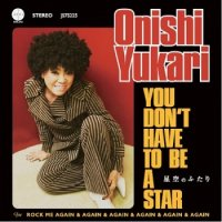"""大西ユカリ : You don't have to be a star(星空のふたり) (7"""")"""
