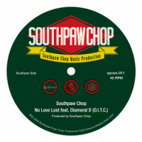 SOUTHPAW CHOP : NO LOVE LOST feat. Diamond D (7
