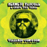 予約商品・HERMETO PASCOAL : VIAJANDO COM O SOM (THE LOST '76 VISE VERSA STUDIO SESSION (LP)