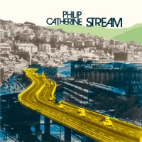 予約商品・PHILIP CATHERINE : STREAM (LP)