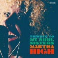 予約商品・MARTHA HIGH : TRIBUTE TO MY SOUL SISTERS(LP)