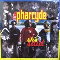 The Pharcyde / She Said (12')
