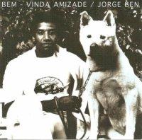 Jorge Ben : Bem-Vinda Amizade (LP)
