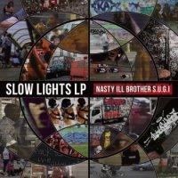 Nasty Ill Brother S.U.G.I. : slow lights (LP)