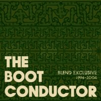 予約商品・THE BOOT CONDUCTOR : BLEND EXCLUSIVE RE-ISSUE (MIX-CD)