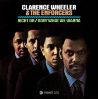 "CLARENCE WHEELER & THE ENFORCERS : RIGHT ON / DOIN' WHAT WE WANNA (7"")"
