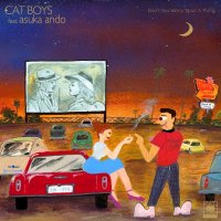 CAT BOYS feat. asuka ando : Don't You Worry 'Bout A Thing (7