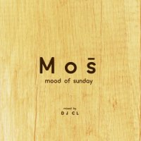 DJ CL : M o s (mood of sunday) (MIX-CD)