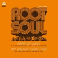 "Root Soul : Spirit Of Love/My Dream Came True -Ryuhei The Man Edit- (7"")"