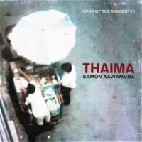 Samon Kawamura : Thaima ~ Spur Of The Moment#1 (LP)