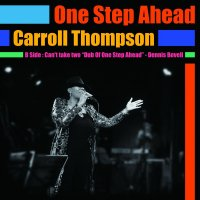 CARROLL THOMPSON : ONE STEP AHEAD/CAN'T TAKE TWO(DUB OF ONE STEP AHEAD) (7