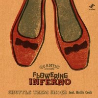Quantic presenta Flowering Inferno : Shuffle Them Shoes / All I Do Is Think About You (Dub) (7