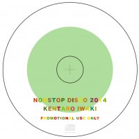 Kentaro Iwaki : Nonstop Disco  2014 (MIX-CD)