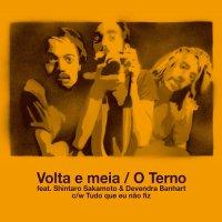 O Terno feat. Shintaro Sakamoto & Devendra Banhart : Volta e meia (7