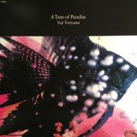 鳥山雄司 - Yuji Toriyama:A Taste of Paradise (LP/reissue)