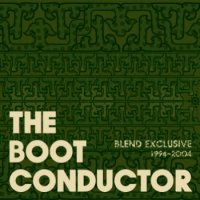 THE BOOT CONDUCTOR : BLEND EXCLUSIVE RE-ISSUE (MIX-CD)