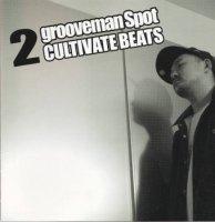 grooveman Spot a.k.a. DJ Kou-G : grooveman Spot 2 Cultivate Beats (MIX-CD)