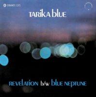 """TARIKA BLUE : REVELATION / BLUE NEPTUNE (7"""")"""