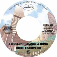 "Coke Escovedo : I Wouldn't Change A Thing / Rebirth (7"")"