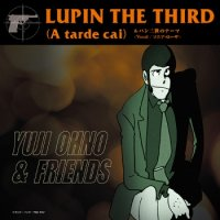 "Yuji Ohno & Friends:Lupin the Third (A tarde cai) - Vocal / ソニア・ローザ (7"")"