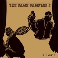 DJ Casin : The Same Samples 2 (MIX-CDR/特殊ジャケット)
