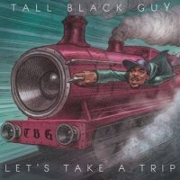 Tall Black Guy : Let's Take A Trip (2LP)