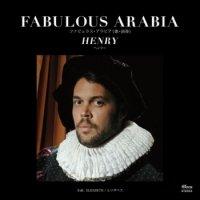 """FABULOUS ARABIA : HENRY c/w ELIZABETH (7"""")"""