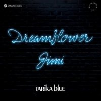 "TARIKA BLUE : DREAMFLOWER /JIMI (7"")"