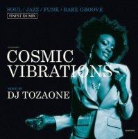 DJ TOZAONE : Cosmic Vibrations