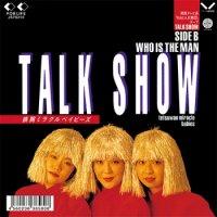 """鉄腕ミラクルベイビーズ:TALK SHOW / WHO IS THE MAN (7"""")"""