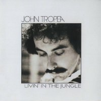 John Tropea : Livin' In The Jungle / Can't Hide Love (7