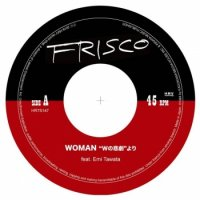 "FRISCO feat. Emi Tawata : WOMAN ""Wの悲劇""より / WのDUB (7"