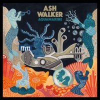 Ash Walker : Aquamarine (LP)