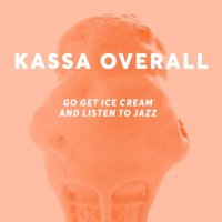 Kassa Overall : Go get Ice Cream and Listen To Jazz (LP)