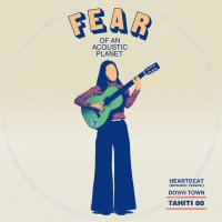 "TAHITI 80 : Fear Of An Acoustic Planet EP (7"")"