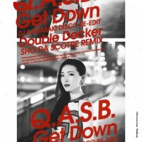 Q.A.S.B. : Get Down (DJ KAWASAKI DISCO RE-EDIT) // Double Decker (SHO DA SCOTTIE REMIX)(7