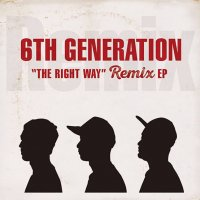 6th Generation : The Right Way Remix EP - DJ Mitsu the Beats, grooveman Spot (7