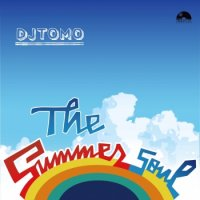 DJ Tomo : The Summer Soul (MIX-CD)