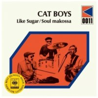 CAT BOYS : Like Sugar/Soul Makossa  (7