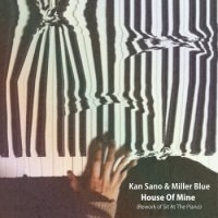 Kan Sano & Miller Blue : House Of Mine (Rework of Sit At The Piano) / Sit At The Piano(7