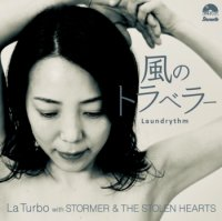 LaTurbo with STORMER & THE STOLEN HEARTS : 風のトラベラー c/w Laundrythm (7
