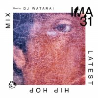 DJ WATARAI : IMA#31 (MIX-CD)