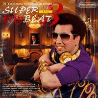 DJ吉沢dynamite.jp : Super和物Beat 其の三 (MIX-CD/紙ジャケ)