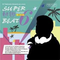 DJ吉沢dynamite.jp : Super和物Beat 其の6 (MIX-CD)