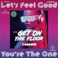 "T-GROOVE : Let's Feel Good feat. Ania Garvey / You're The One feat. Alexis & Company (7"")"